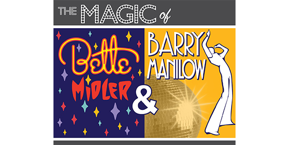 The Magic of Manilow & Midler