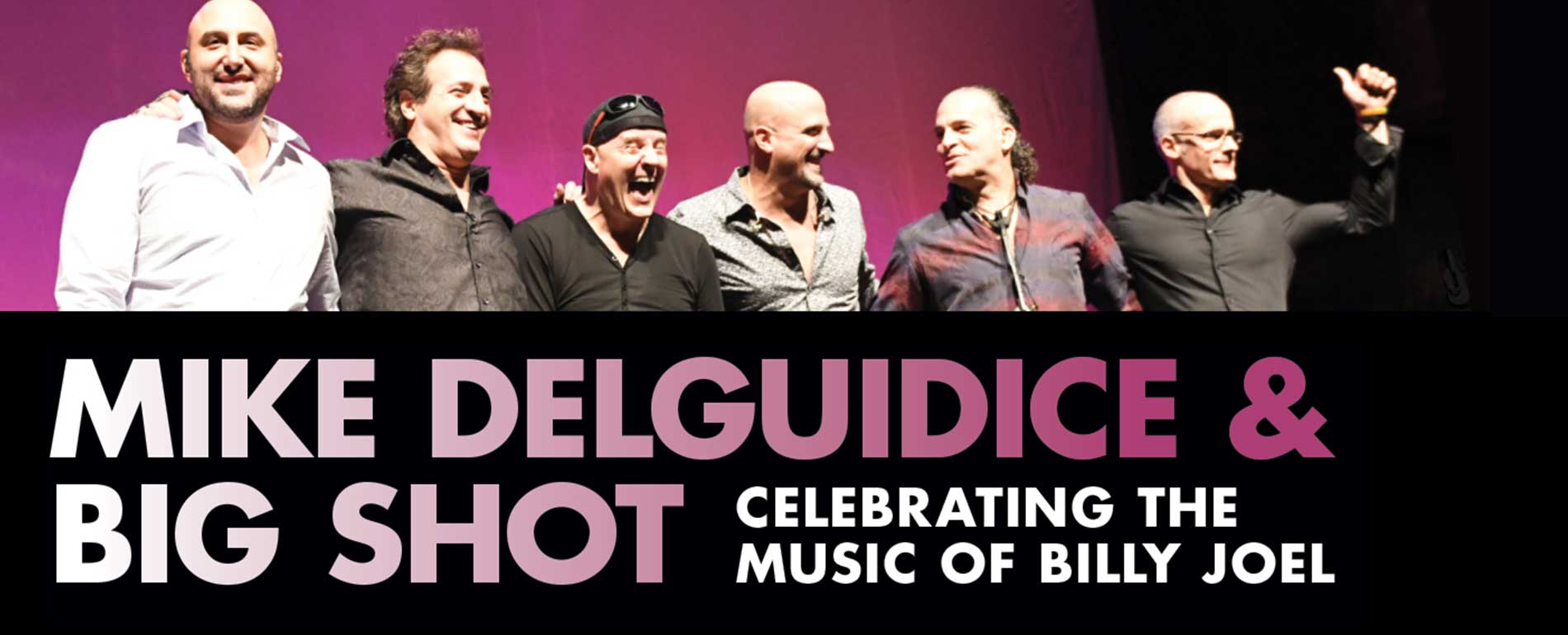 Celebrating the music of Billy Joel with Mike Delguidice and the Big Shot