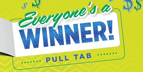 EVERYONE'S A WINNER SWIPE & WIN pull tab