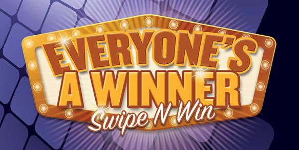 Everyone's a Winner Swipe N Win