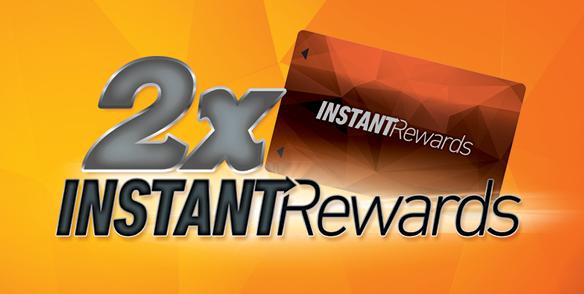 2x Instant Rewards points