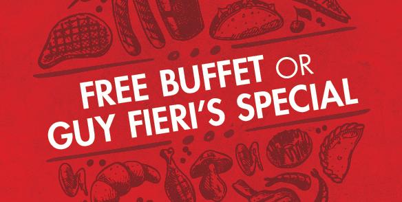 Free Buffet or Guy Fieri's Special