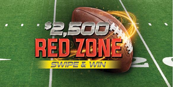 $2,500 Red Zone Swipe & Win