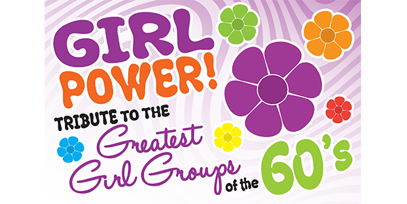 Girl Power - Tribute to the Greatest Girl Groups of the 60's