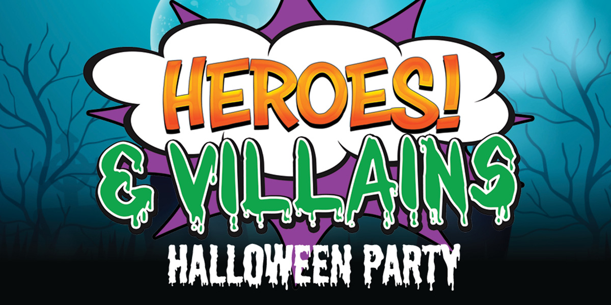 HEROES & VILLAINS HALLOWEEN PARTY