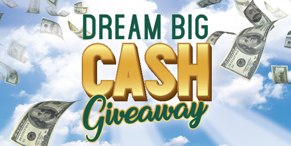 25x Dream Big Cash Entries