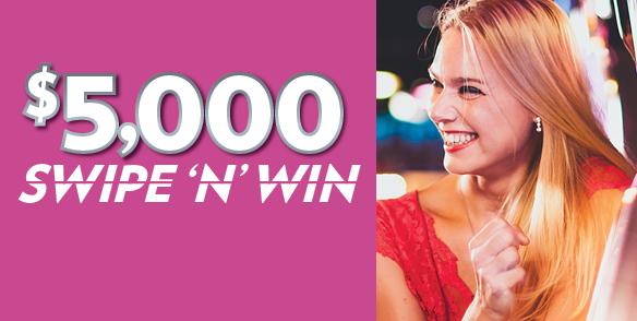 $5,000 Swipe & Win
