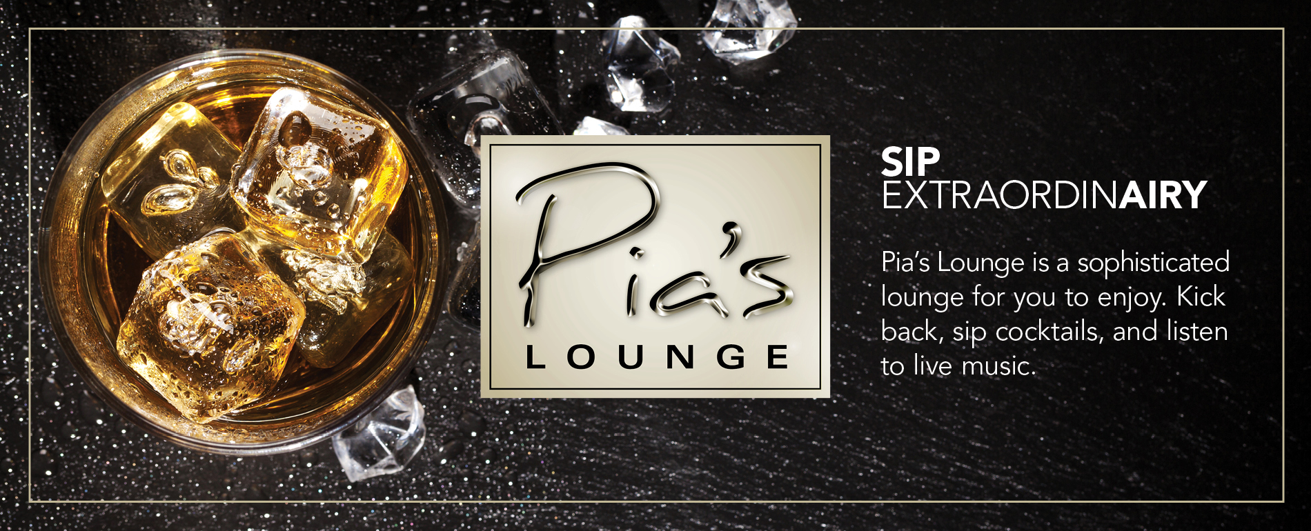 PIA's lounge drinks and live music