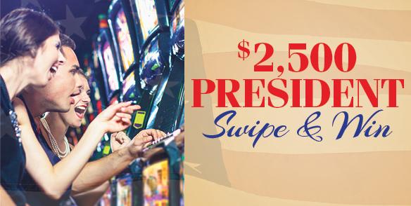 $2,500 President Swipe & Win