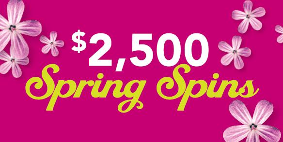 $2,500 Spring Spins