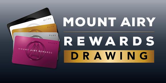 Mount Airy Rewards Drawings