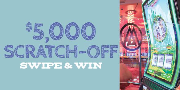 $5,000 Scratch-off Swipe & Win