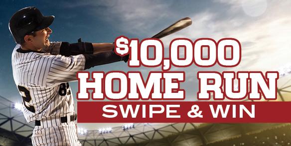 $10,000 Home Run Swipe & Win