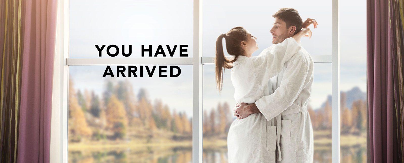 you've arrived