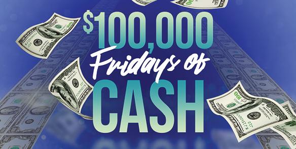 $100,000 Fridays of Cash