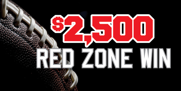 $2,500 Red Zone Win