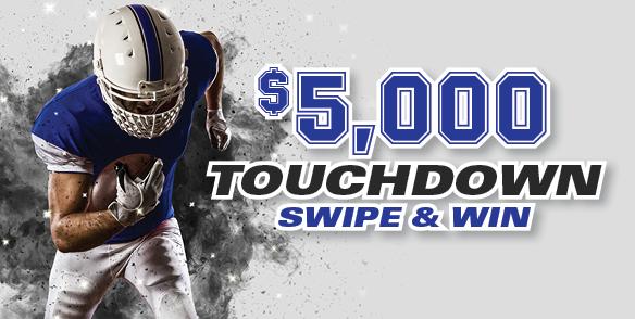 $5,000 Touchdown Swipe & Win