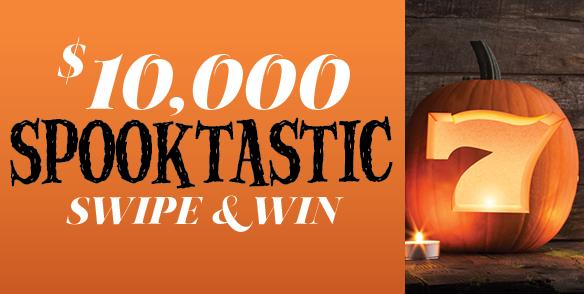 $10,000 Spooktastic Swipe & Win