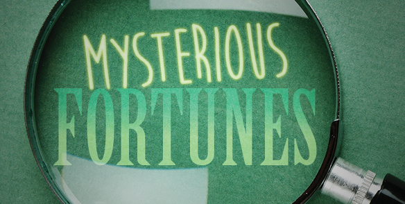 Mysterious Fortunes